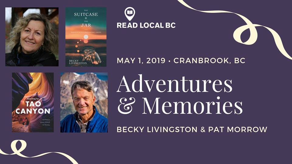 WEDNESDAY, May 1st - Adventures & Memories with Read Local BC | Join Becky Livingston and Pat Morrow for a special Read Local BC event at Huckleberry Books Cranbrook.Immerse yourself in the adventure photography of Pat's SEARCHING FOR TAO CANYON (RMB | Rocky Mountain Books) and the heartfelt stories of Becky's THE SUITCASE AND THE JAR (Caitlin Press). Both set out seeking new horizons and to overcome challenges—and found some incredible things in return.FREE | Event starts at 7:00 pm. Books available for purchase* Hosted by Read Local BC and Huckleberry Books Cranbrook
