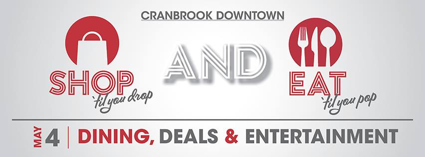 Saturday, May 4th - SHOP 'til you DROP & EAT 'til you POP! | An entire day of shopping, eating and more! Join all of the great businesses Downtown Cranbrook on May 4th, 2019 to shop and eat 'til you drop!* Hosted by Cranbrook Downtown Shop 'til you drop & Eat 'til you pop