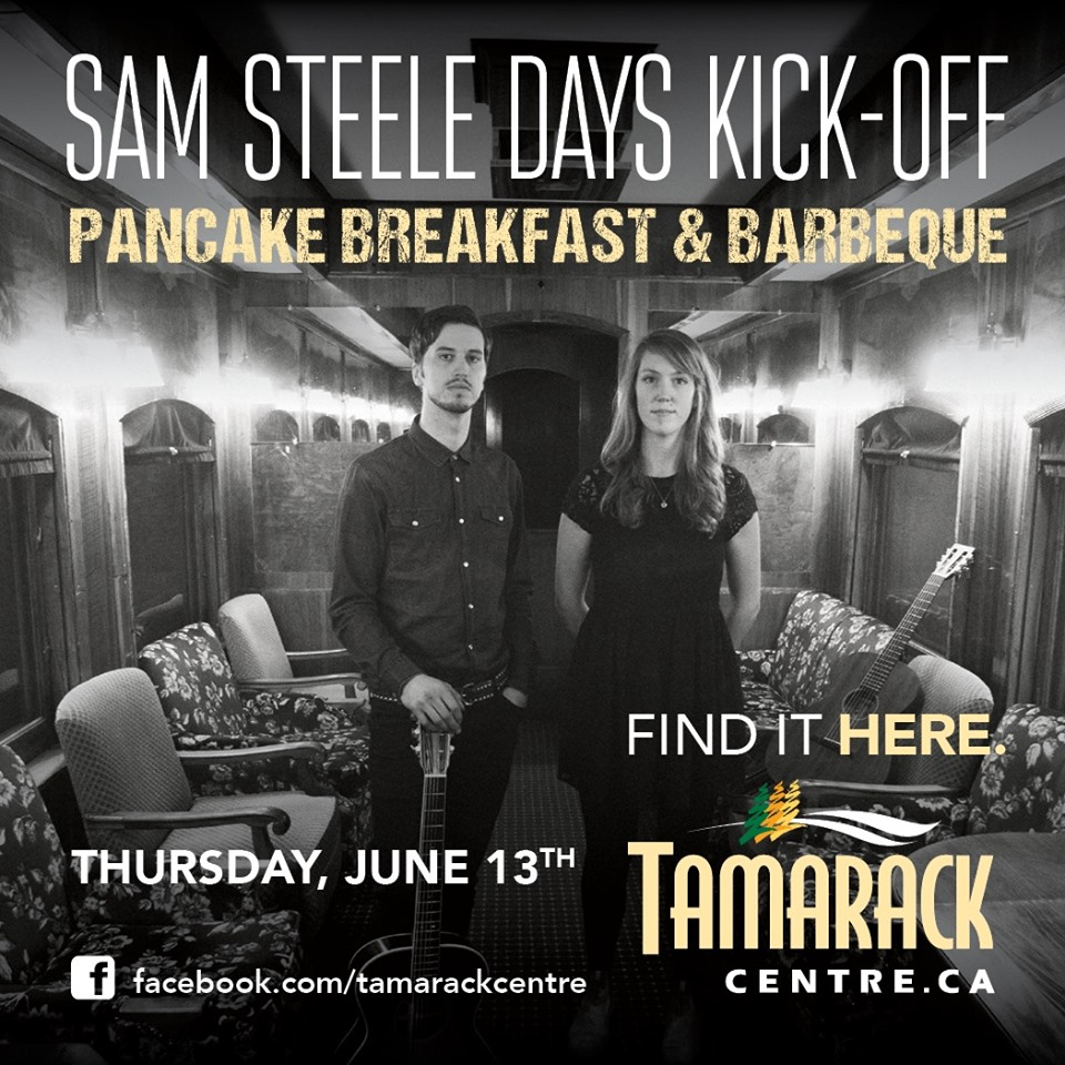 THURSDAY, June 13th - Sam Steele Kick-off Pancake Breakfast & Barbecue Lunch | Kick-off Sam Steele Days' celebrations Thursday, June 13, at the Tamarack Centre Winners entrance with the annual Sam Steele Kick-off Pancake Breakfast, 8 -10 a.m. Proceeds raised support the 4th Cranbrook Scouts. Enjoy pancakes, sausages, fruit sauce, whipped cream, tea, coffee, and juice, by donation.And only a few hours later, join us again for the Barbecue Lunch, from 11:30 a.m. to 1:30 p.m., with proceeds to benefit Friends of Children - East Kootenays! Grab a burger or a hot dog with all the fixings and enjoy LIVE MUSIC beginning at noon by The Parsons.In conjunction with Tamarack Centre, Denham Ford (B.C.) Ltd., Save-On-Foods and Dan Poirier Wealth Management are major sponsors of the day's events with 100 per cent of all monies raised from the breakfast and barbecue going back to the community. While enjoying breakfast and/or lunch, both of which are by donation (minimum of $5 recommended), be sure to purchase your 2019 Sam Steele Days button.It's going to be a great time. We look forward to seeing you there!* Hosted by Tamarack Centre