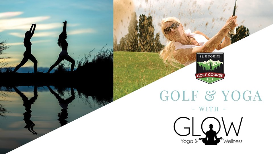 TUESDAY, June 18th - Golf & Yoga | Have you ever begun your work day, basking in the sunrise ? Here's your chance to take advantage of a unique opportunity…St. Eugene Golf Resort & Casino in conjunction with Glow Yoga & Wellness are offering Yoga & Golf Classes, for $45.00+tax.Flow into the morning with a 45-minute Yoga class lead by Glow's fabulous instructor, Krista, and then enjoy a 45-minute golf lesson with PGA of Canada Professional. Rental Clubs are included, but if you have your own we encourage you to bring them along with some water to stay hydrated and a yoga mat. The sunrises are stunning once the sun peaks over the mountains.* Hosted by St. Eugene Golf Resort & Casino and Glow Yoga & Wellness