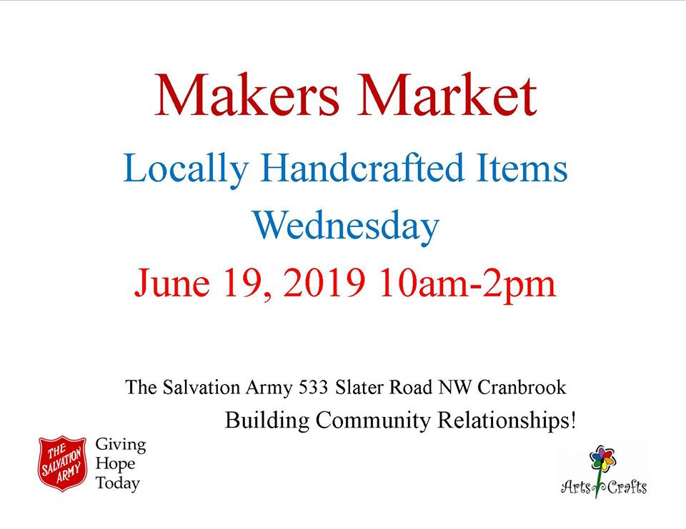 WEDNESDAY, June 19th - Makers Market | Come down and check out the locally handcrafted items on Wednesday, June 19, 2019. 10:00am - 2:00pm* Hosted by The Salvation Army - Cranbrook