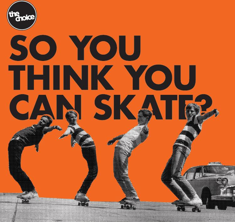 THURSDAY, July 4th - So You Think You Can Skate!? | We're at it again! Every Thursday in July The Choice will be hosting So You Think You Can Skate?- ALL AGES AND ABILITIES- Tons of prizes- Free Burgers! Heck YADon't feel like playing? We'll have a homie there to help you learn some tips and tricks! BRING YOUR FRIENDS! See you there!!* Hosted by The Choice Shop