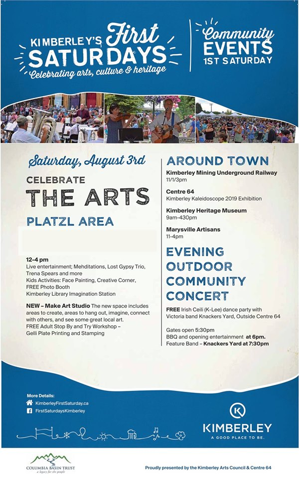 Saturday, August 3rd - Kimberley First Saturday August 3rd | A FREE Monthly Festival celebrating Arts, Culture and Heritage on the First Saturday of each month between July and October. Produced by the amazing volunteers at the Kimberley Arts Council.Check out all the details on our facebook page or website* Hosted by First Saturdays Kimberley BC