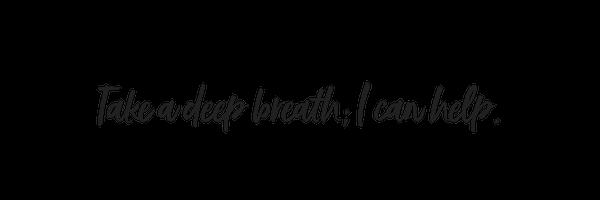 take a deep breath; I can help..png