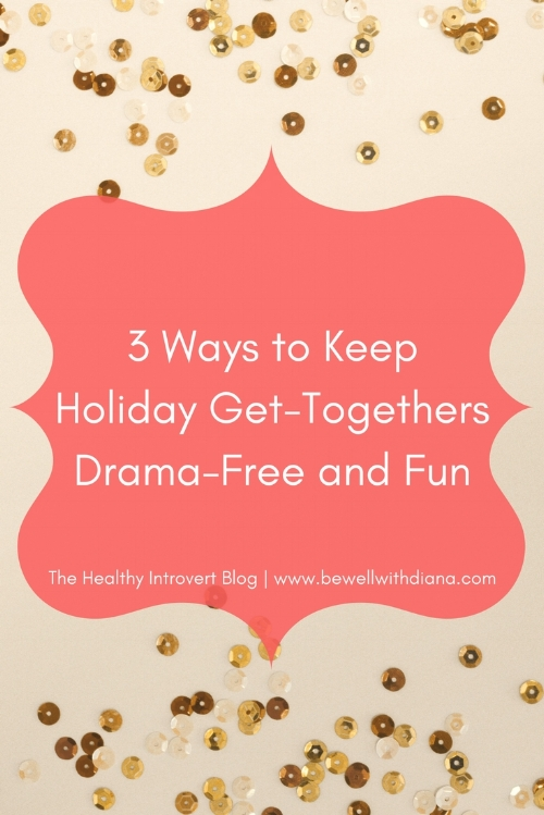 3 Ways to Keep Holiday Get-Togethers Drama-Free and Fun.jpg