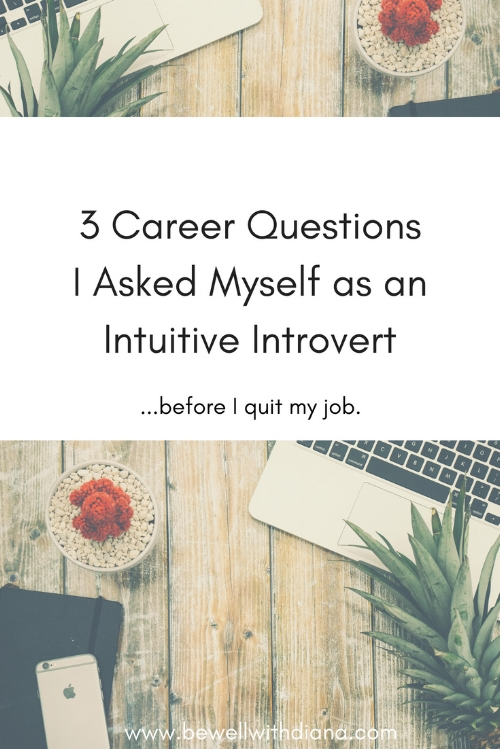 3 Questions I Asked Myself as an Intuitive Introvert Looking for a Career Change (2).jpg