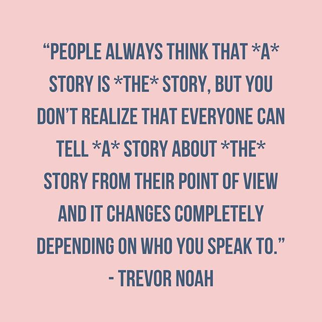From Trevor Noah's interview on the Sooo Many White Guys podcast. #Storytelling