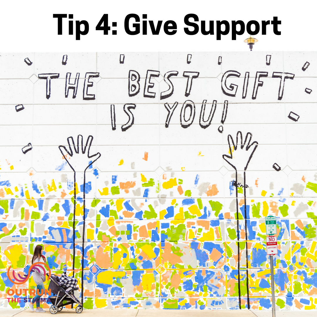 Tip 4: Give Support