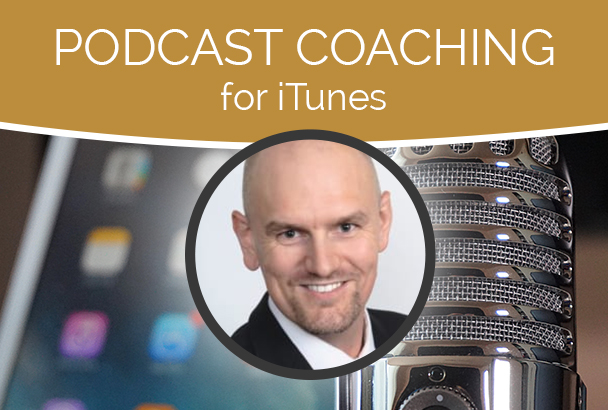 Coach You How to Launch and Create a Podcast to Get on iTunes