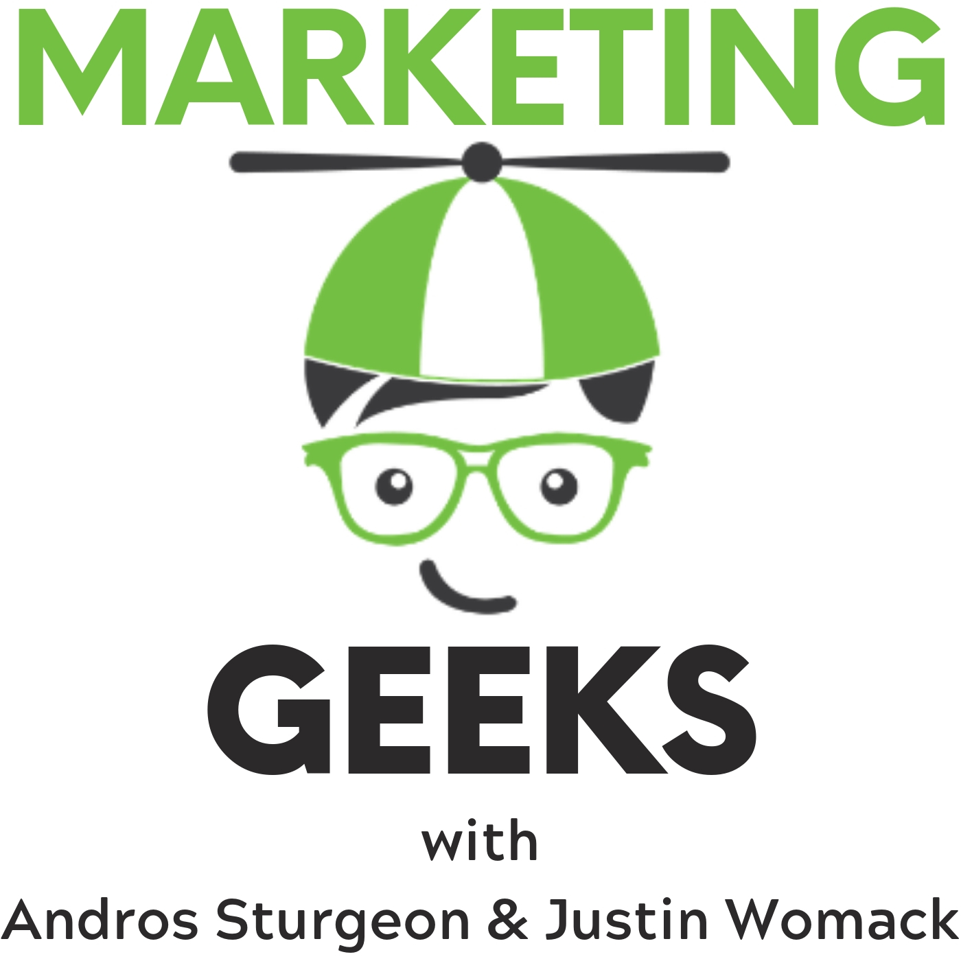 Listen to the Marketing Geeks Podcast… - Follow the Marketing Geeks Podcast and Blog series to stay up-to-date on the latest tips, tricks, and strategies in the area of online marketing. The Marketing Geeks Podcast is hosted by Justin Womack and Andros Sturgeon. You can also listen to the show via iTunes, Apple Podcasts, GooglePlay, Google Podcasts, Spotify, or all major platforms.