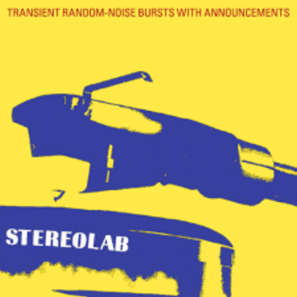 Stereolab - Transient Random Noise Bursts with Announcements