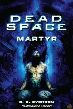 L'edizione italiana di Dead Space: Martyr.