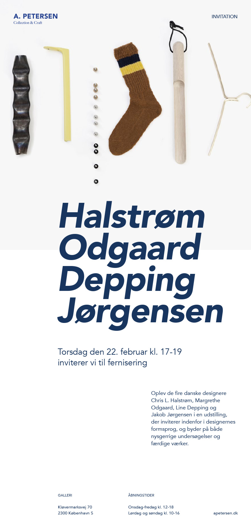 / 2018 - February /  From February 23rd - May 27th I am part of the exhibition HALSTRØM ODGAARD DEPPING JØRGENSEN at A. Petersen in Copenhagen