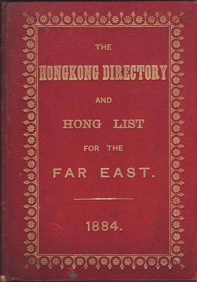 The Hongkong Directory and Hong List for The Far East, for 1884, Hong Kong, 1883