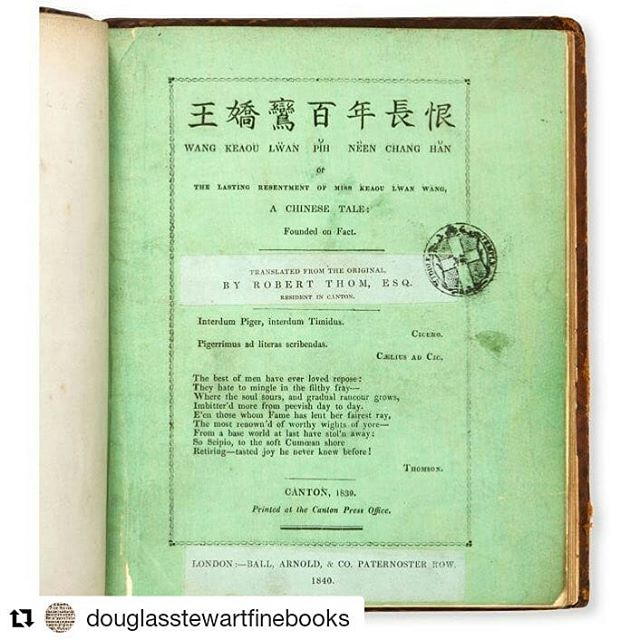 "Translated by ""Sloth"" - a pseudonym for Robert Thom, Consul at Ningbo  @douglasstewartfinebooks (@get_repost)  Meet Douglas at booth 12 at @hongkongmaritimemuseum ・・・ THOM, Robert (1807-1846) (translator)  Wang Keaou Lwan pih neen chang han, or The lasting resentment of Miss Keaou Lwan Wang, a Chinese tale; founded on fact. Translated from the original by Sloth. Canton : printed at the Canton Press Office, 1839. Small quarto, contemporary full calf binding of the Middle Temple Library, boards ruled in gilt (rubbed, corners worn), spine in compartments with gilt ornament and lettering (dulled), marbled endpapers, original printed green wrappers bound in, the upper wrapper with 2 pasted slips, 'Translated from the original by Robert Thom, Esq., resident in Canton' (pasted over 'Translated from the original by Sloth') and 'London:- Ball, Arnold, & Co. Paternoster Row, 1840'; the title page with two inscriptions by Thom's brother the Rev. David Thom, the first explaining the true identity behind the pseudonym Sloth: 'Robert Thom Esq. Consul at Ningpo, China', the second a presentation inscription 'To the Honorable Societies of the Inner & Middle Temple, from D. Thom 1848'; preliminary pages with the stamp of the Middle Temple Library (the Library's deaccession stamp to last page); inside upper wrapper also inscribed by Rev. David Thom 'Translated into German by Professor Böttger, & published at Leipzig, by Jurany, Spring of 1846'; pp [v], vi-vii, [1]-66, [2 blank], 1 lithographed plate ('Lithographed at Canton 1839', reproducing a Chinese woodcut); clean throughout, a very good inscribed copy with the original wrappers.  Translation by consular official and sinologist Robert Thom of novel thirty-five in the Ming anthology of stories known as the Jingu qiguan. USD $4500. #robertthom #canton #chinainprint #chinesebooks #chineseliterature #ningpo #anzaab #bookfair #hongkong #ilab"