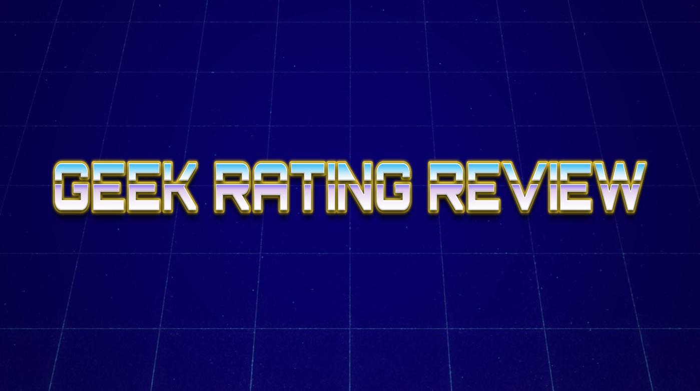 Geek Rating Review