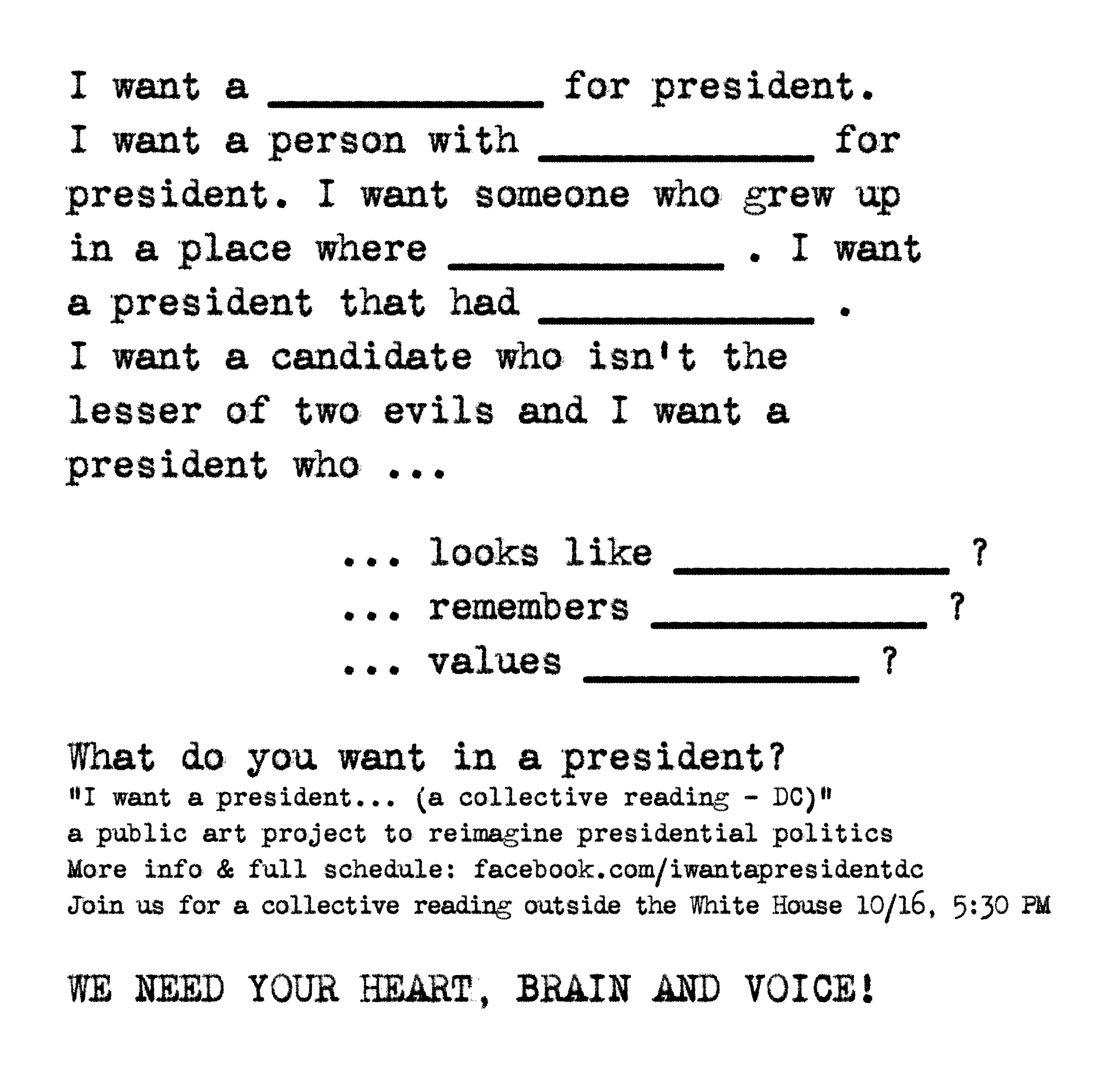 1) PRINT THE ABOVE 2) FILL IN THE BLANKS 3) PHOTOGRAPH & POST TO FACEBOOK/TWITTER/INSTAGRAM #IWantAPresident TO SHARE!