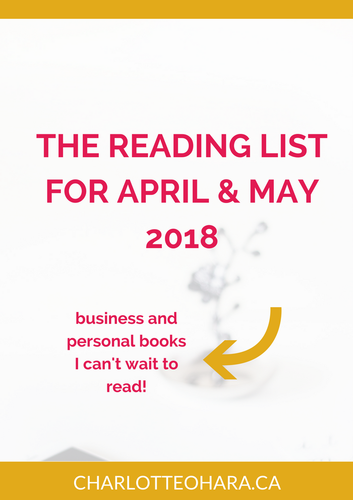 The Reading List for April / May 2018 | Charlotte O'Hara