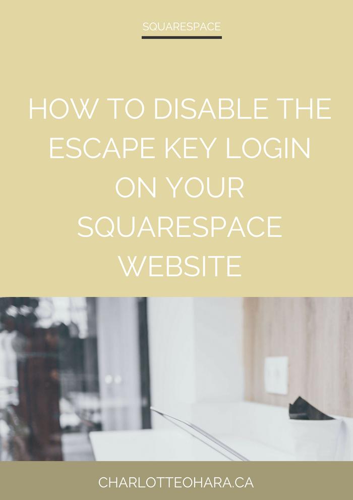 Disable escape key login Squarespace website