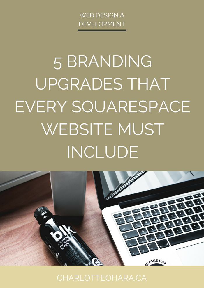 5 branding upgrades that every squarespace website must include