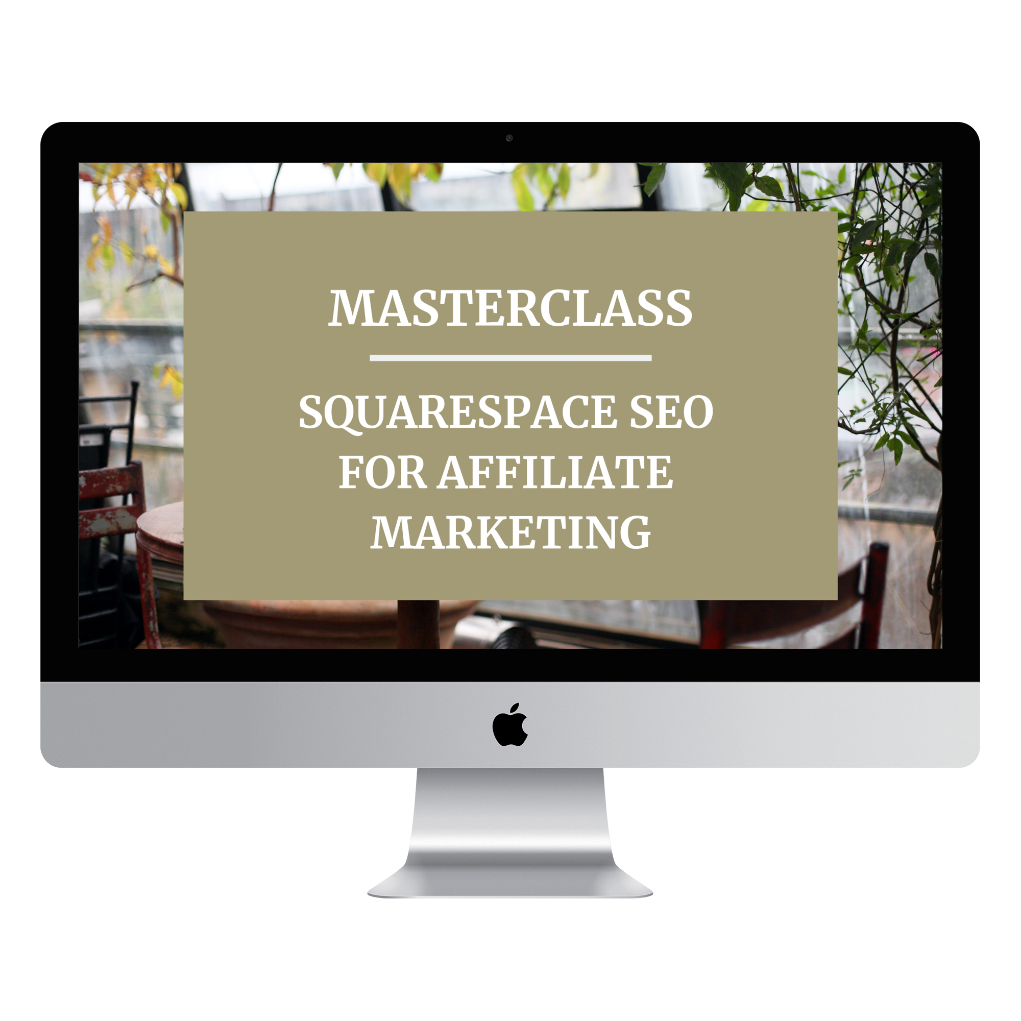 Squarespace SEO and Affiliate Marketing Masterclass