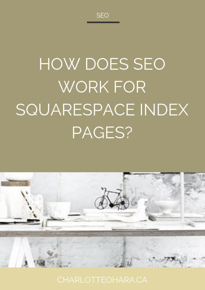 How does SEO work for Squarespace Index Pages | Squarespace SEO Series