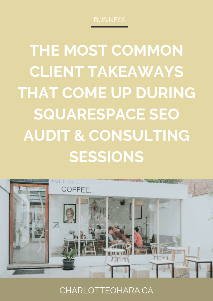 Common client takeaways from Squarespace SEO Audit & Consulting Sessions | Squarespace SEO Series