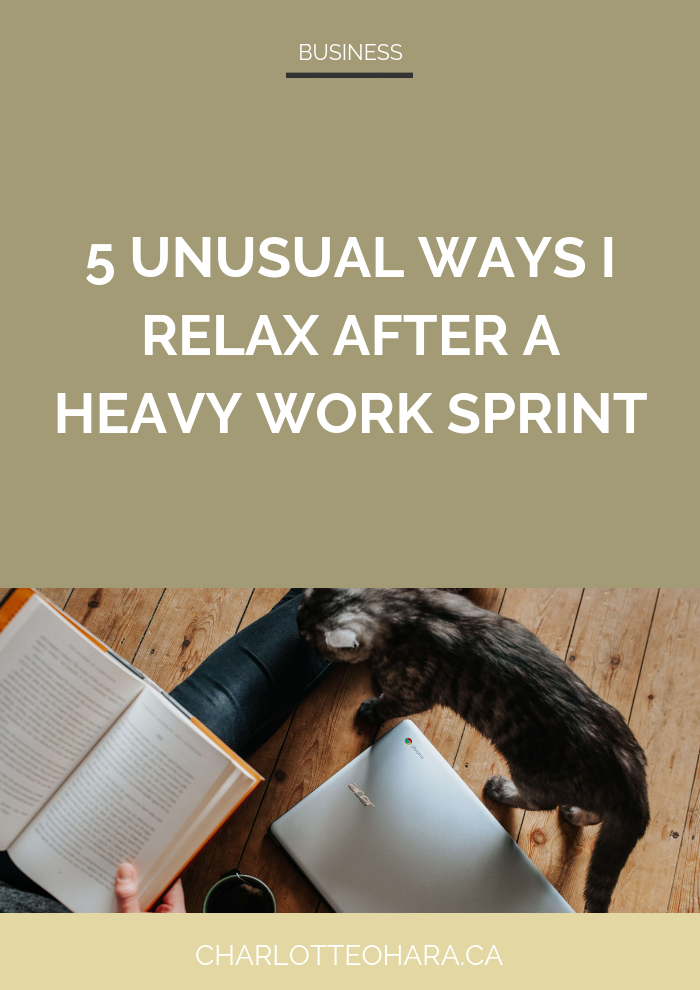 5 unusual ways i relax after a heavy work sprint