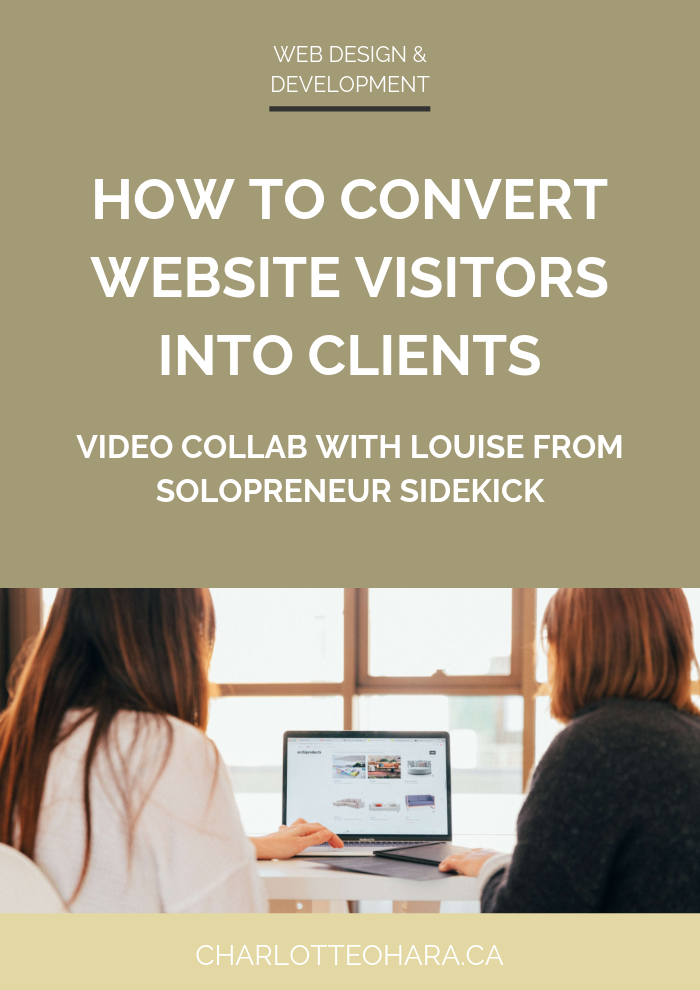 how to convert website visitors into clients | video collaboration with louise from solopreneur sidekick