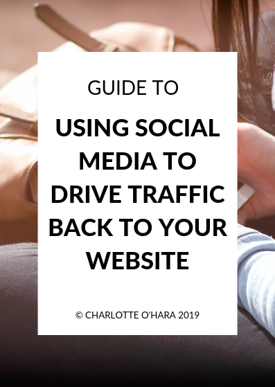 Guide to using social media to drive traffic back to your website | Charlotte O'Hara freebie