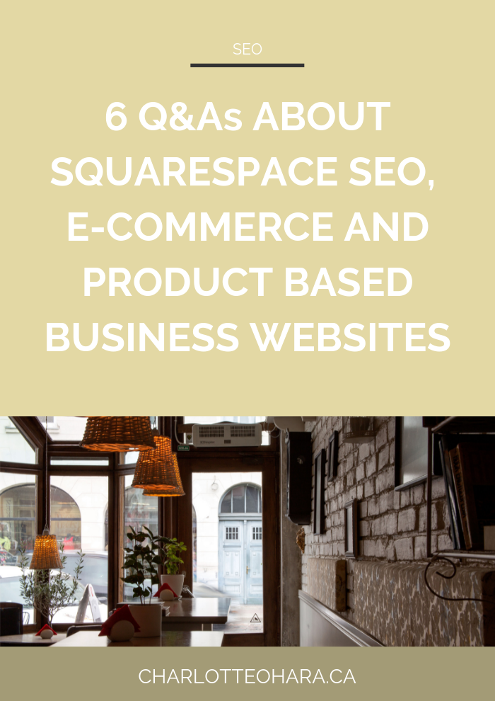 6 q&as about squarespace seo, ecommerce and product based business websites.png