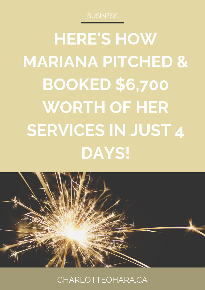 Mariana pitched and booked $6700 of her services in just 4 days .png