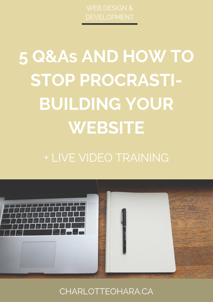 Friday 5 Q&A stop procrasti-building your website | live video training extravaganza