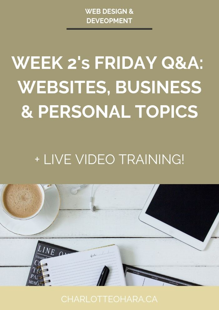 Live video training extravaganza Friday Q&A week 2 | websites, business and personal