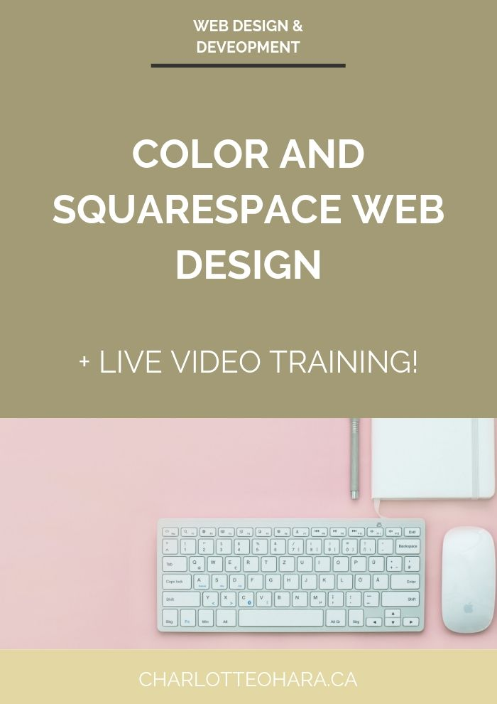 Color and squarespace web design | live video training extravaganza