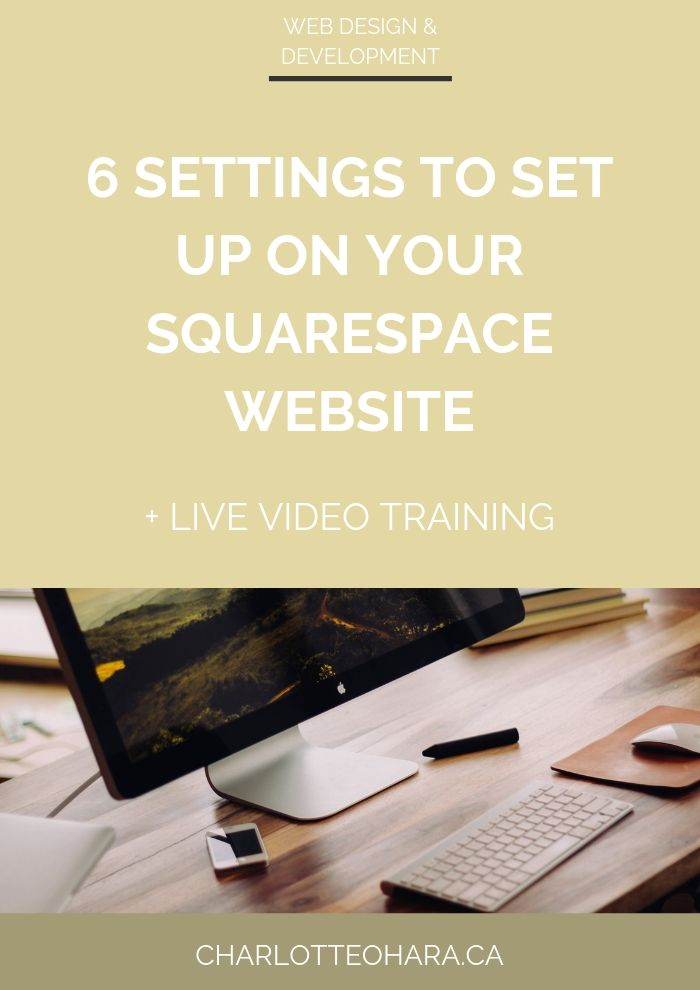 6 settings to set up on your Squarespace website | Live Video Training Extravaganza