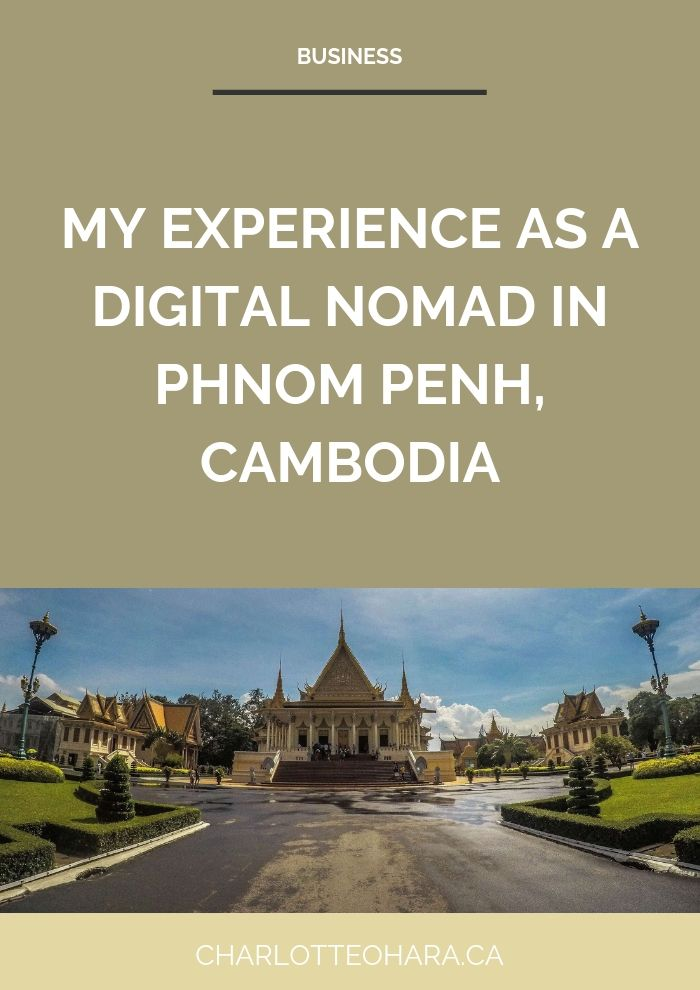 my experience as a digital nomad in phnom penh cambodia | charlotte o'hara