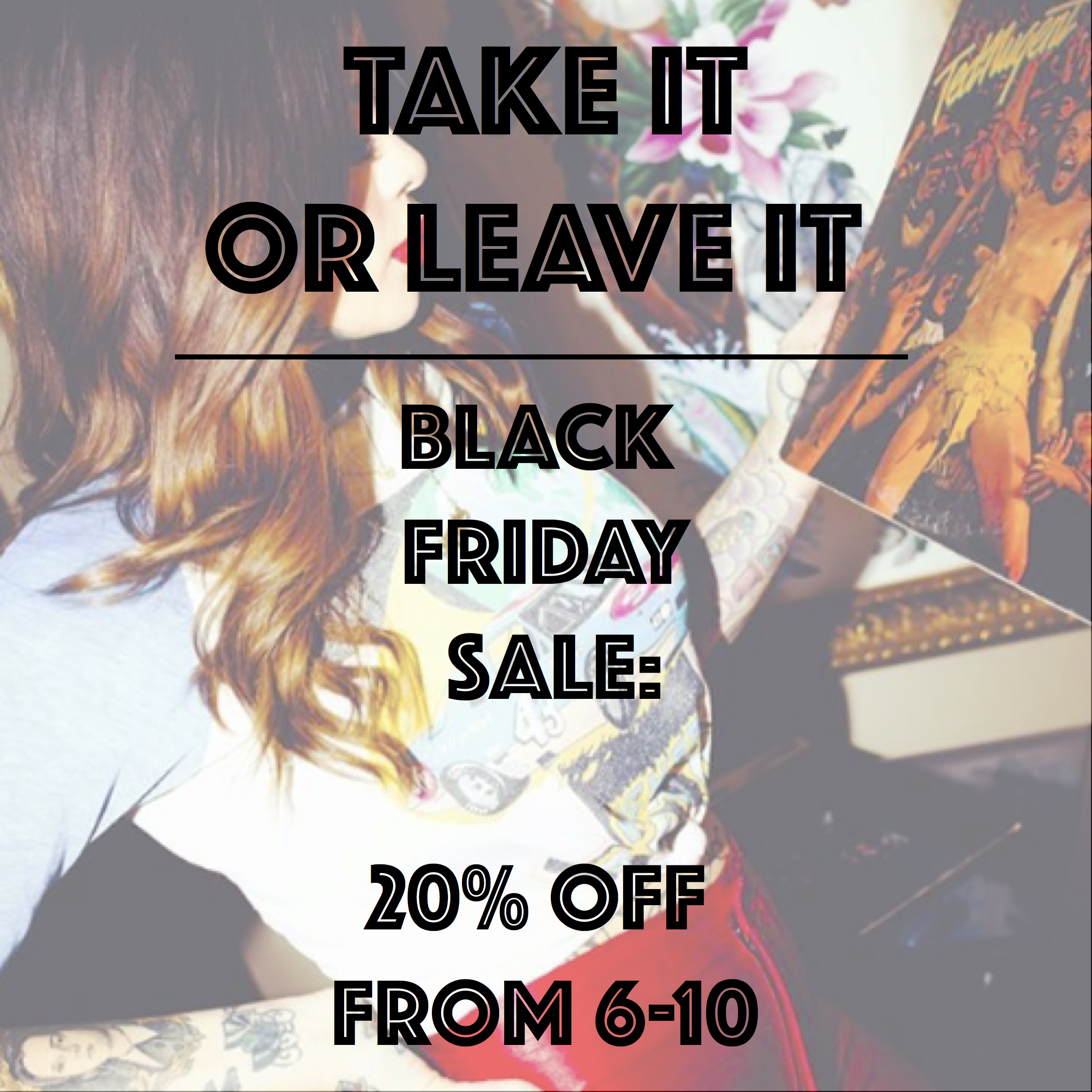 Take it or leave it - Black Friday