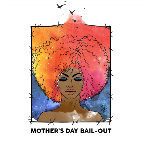Mother's Day Bail-Out 2018 - We are taking direct action against the criminalization and mass incarceration of Connecticut's women and girls.