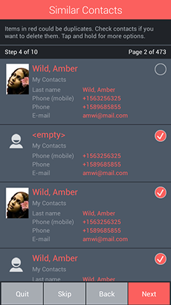 Similar Contacts   Limit your contact confusion. Smart search compares contacts that could be related or are possible duplicates. It looks at multiple fields and intelligently makes matches. Enhancing your contact list's clarity.