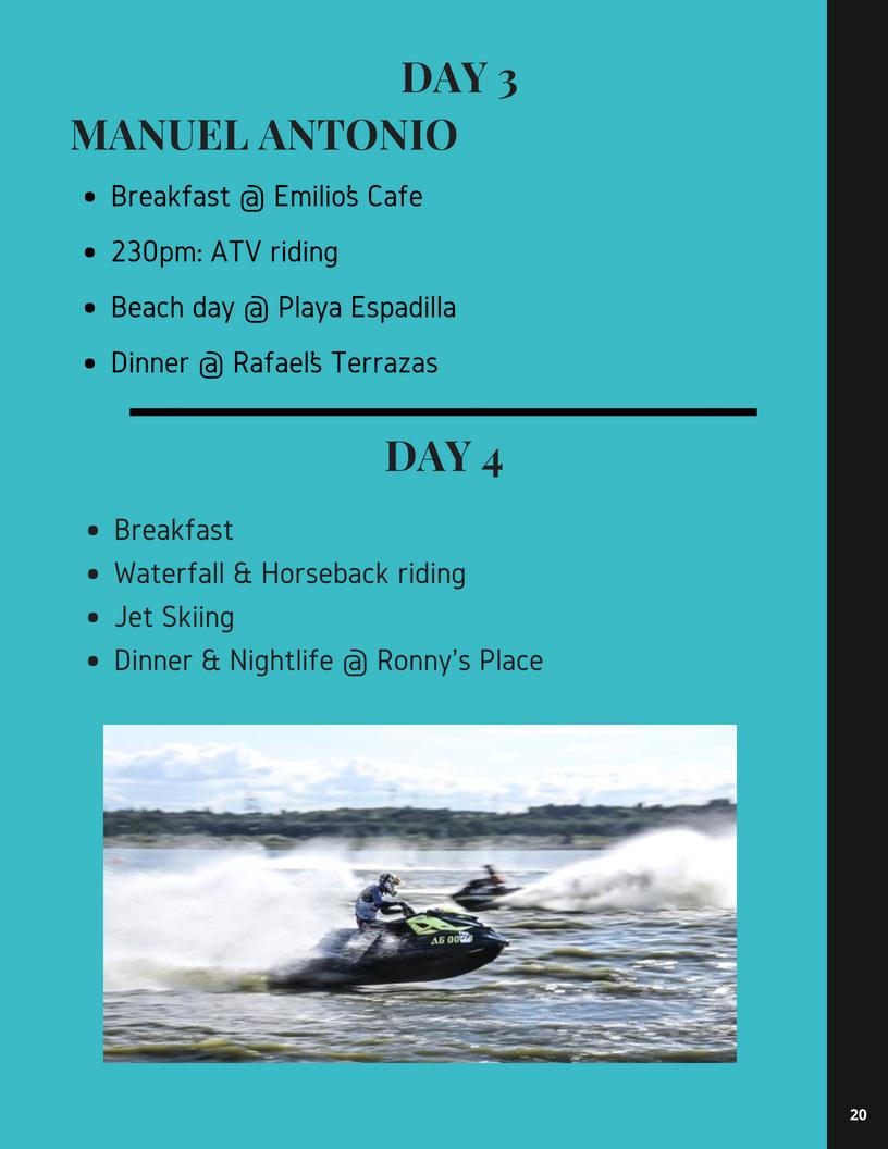 Emilio's Cafe    ATV Riding     Waterfall Horseback Riding    Jet Skiing     Ronny's Place