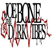 Joe Bone And The Dark Vibes
