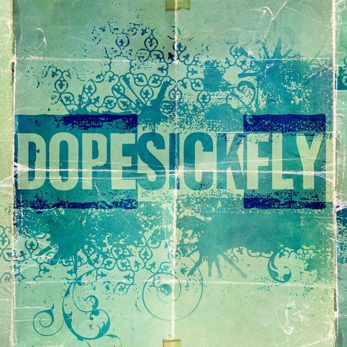 Dopesickfly