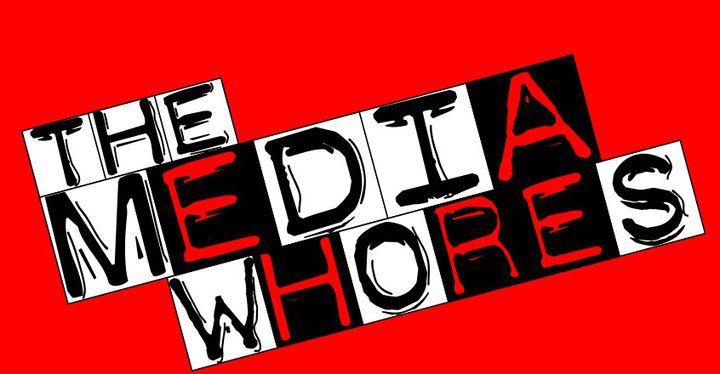 The Media Whores