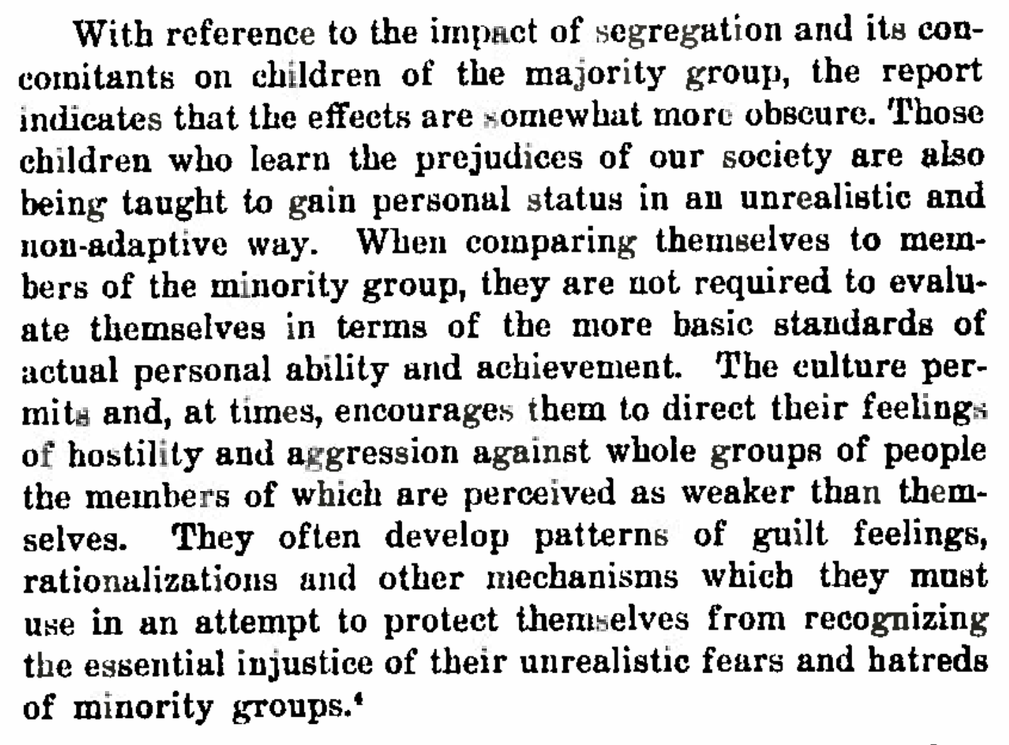 Click to read this excerpt from the social science statement submitted by the NAACP to the Supreme Court in 1952.Kenneth and Mamie Clark and 30 other social scientists signed it.Read the entire statement  here .