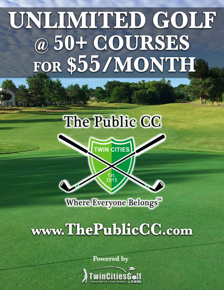 click here for details on TCG's Public Country Club   Pebble Creek Golf Club  Becker  OPEN Pebble Creek Local 9  Becker  OPEN Perham Lakeside Golf Club  Perham   Phalen Park Golf Course  St. Paul  OPEN Pheasant Acres Golf Club  Rogers   Pine City Country Club  Pine City  OPEN Pine Island Golf Course  Pine Island  OPEN Pine Ridge Golf Course – Sartell  Sartell   Pioneer Creek Golf Course  Maple Plain  OPEN Piper Hills Golf Course  Plainview   Pipestone Country Club  Pipestone   Pokegama Golf Club  Grand Rapids   Ponds at Battle Creek  Maplewood  OPEN Prairie Ridge Golf Course  Janesville   Prairie View Community Golf Course  Brooten   Prairie View Golf Links  Worthington   Prestwick Golf Club  Woodbury   Princeton Golf Course  Princeton   Purple Hawk Country Club  Cambridge   Red Rock Golf Course  Hoffman   Red Wing Golf Club  Red Wing  OPEN Redwood Falls Golf Club  Redwood Falls   Refuge Golf Club  Oak Grove  Range Open; Course TBA  Rich Spring Golf Club  Cold Spring   Ridges at Sand Creek  Jordan   Ridgeview Country Club  Duluth   Ridgewood Golf Course  Longville   Ridgewood Golf Course Executive 9  Longville   River Falls Golf Club  River Falls   River Oaks Municipal Golf Course  Cottage Grove  OPEN Rivers' Bend at the Old Barn Resort  Preston   Riverside Town & Country Club  Blue Earth   Riverview Golf Course  New Richland   Riverview Greens  Stewartville   Riverwood National Golf Course  Otsego  OPEN Rochester Golf & Country Club  Rochester   Rolling Hills Golf Club  Westbrook   Root River Country Club  Spring Valley   Rose Lake Golf Club  Fairmont   Roseville Cedarholm Golf Course  Roseville  OPEN  Royal Golf Club (formerly Tartan Park) Lake Elmo  May 15 Rum River Hills Golf Club  Ramsey  OPEN  Rush Creek Golf Club  Maple Grove   Ruttger's Bay Lake Lodge  Deerwood   May 4 Saint Croix National Golf Course  Somerset   Sanbrook Golf Course  Isanti   Sanbrook Golf Course Executive  Isanti   Sauk Centre Country Club  Sauk Centre   Savannah Oaks Golf Course  Marshall