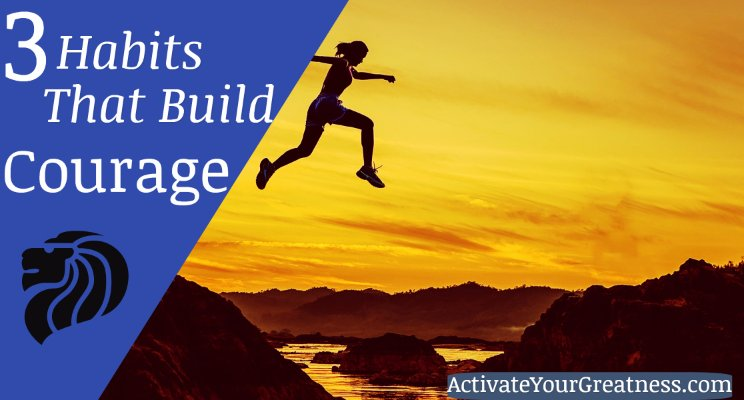habits that build courage.jpg