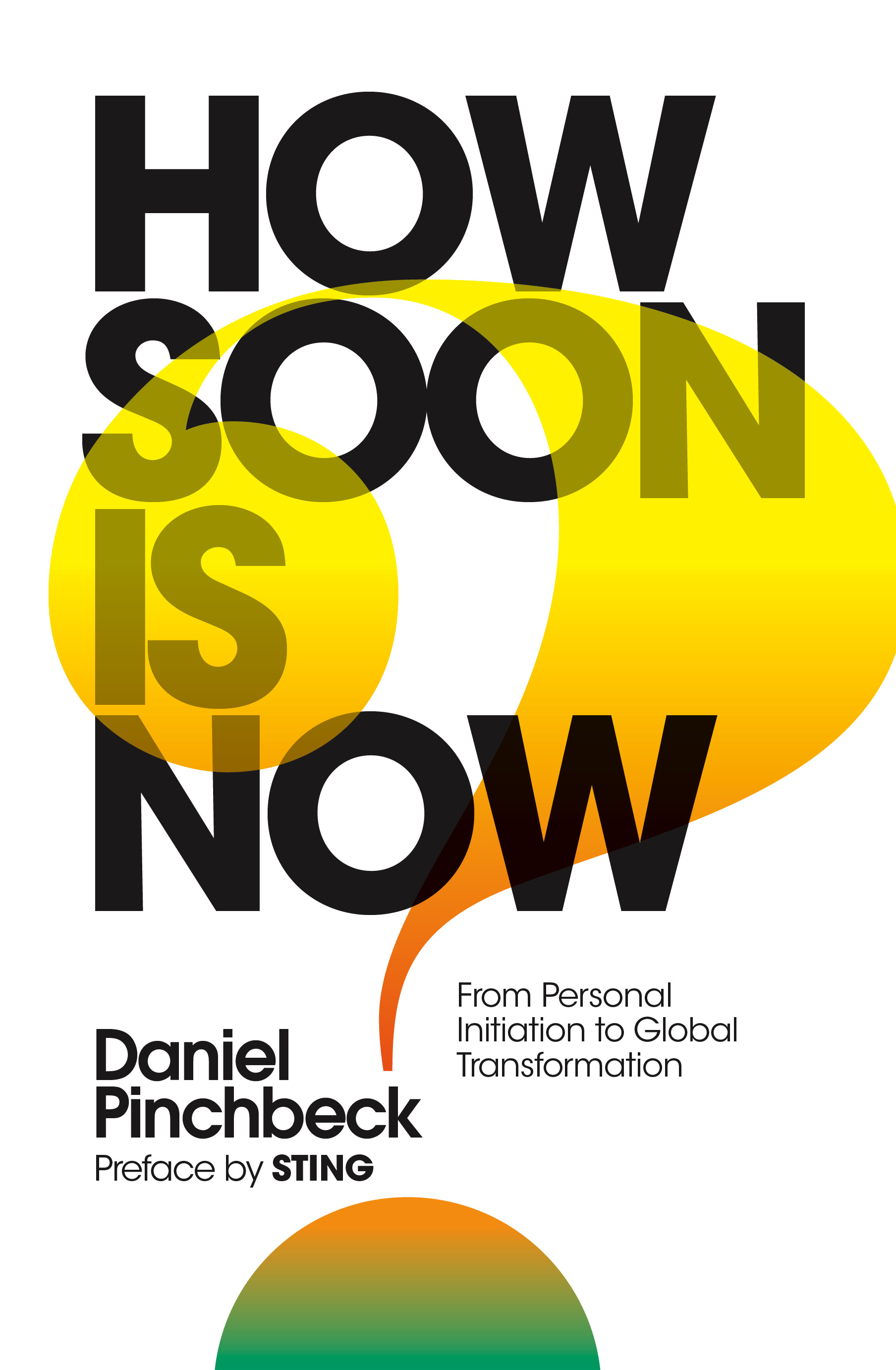 "The cover of Daniel Pinchbeck's ""How Soon Is Now"""