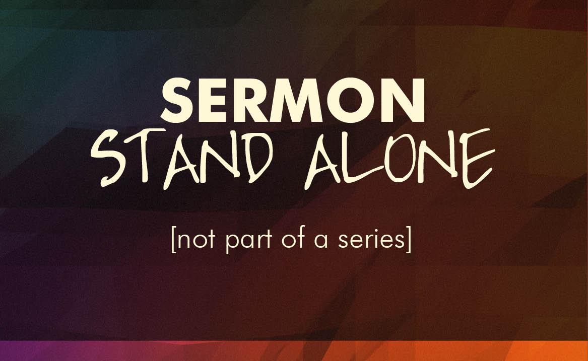 Stand-Alone-Sermon.jpg