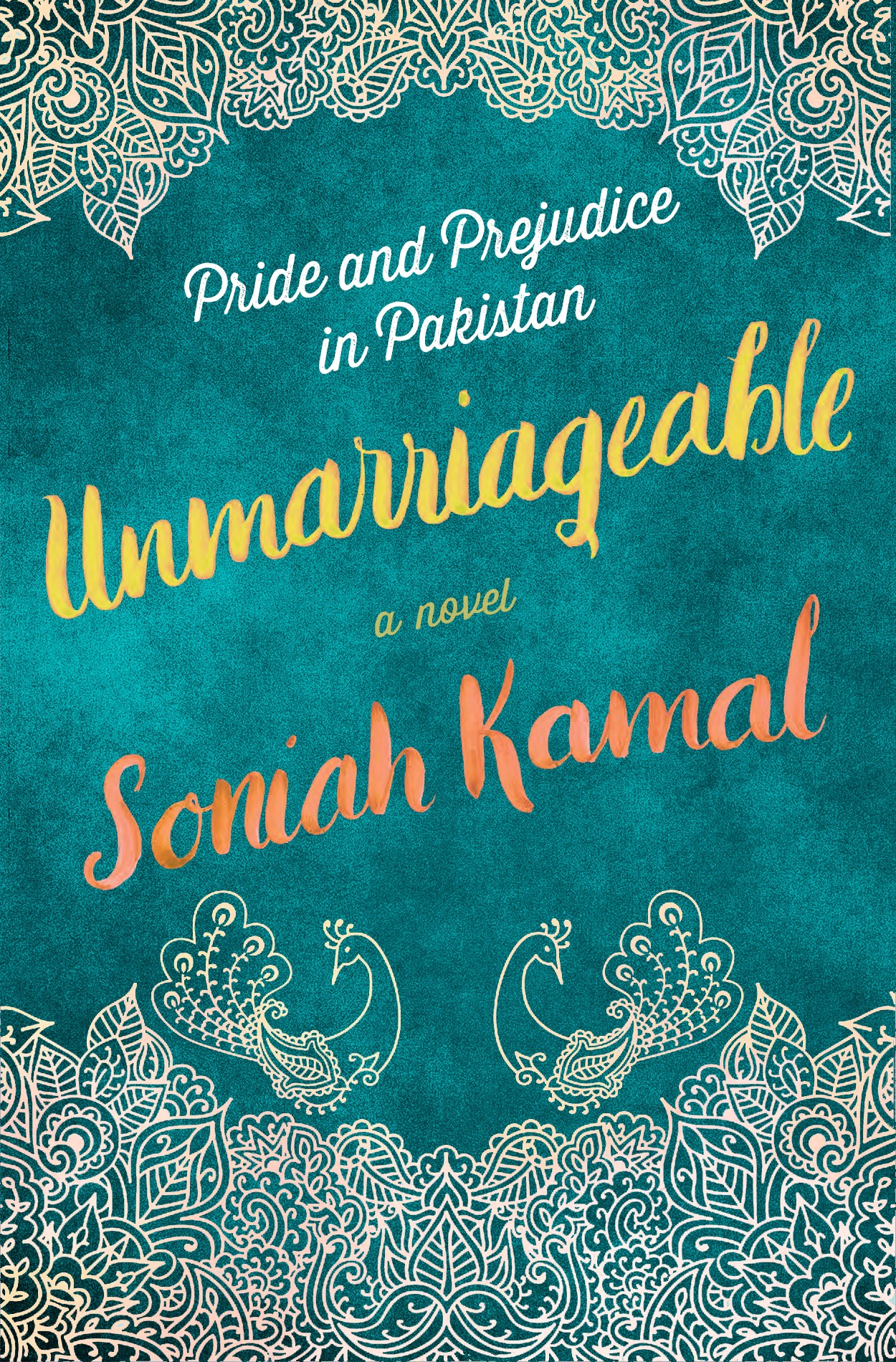 Unmarriageable a novel by author Soniah Kamal